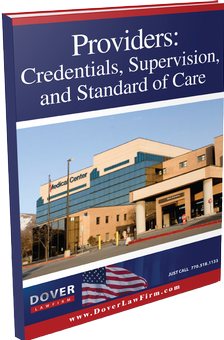Providers: Credentials, Supervision, and Standard of Care